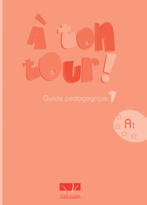 A_TON_TOUR_1_GUIDE_PEDAGOGIQUE