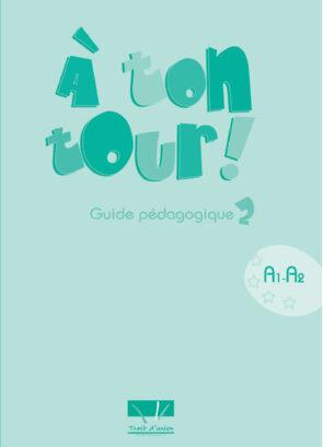 A_TON_TOUR_2_GUIDE_PEDAGOGIQUE