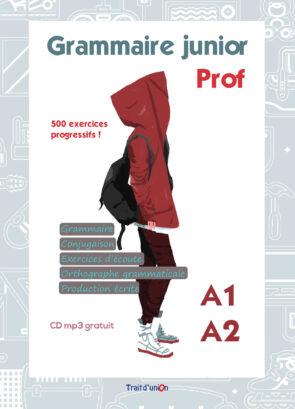 GRAMMAIRE_JUNIOR_A1_A2_LIVRE_PROFESSEUR