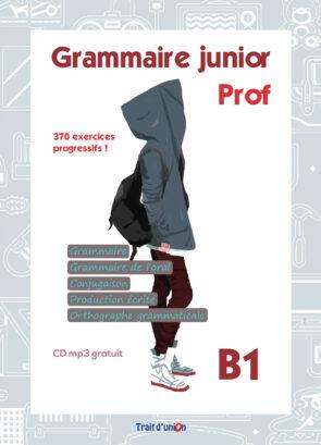 GRAMMAIRE_JUNIOR_B1_LIVRE_PROFESSEUR