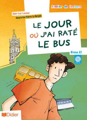 LE_JOUR_OU_J_AI_RATE_LE_BUS