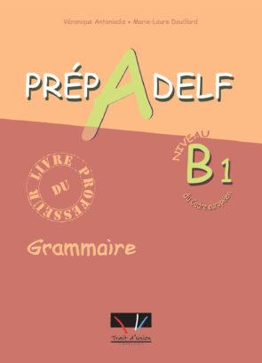 PREPADELF_B1_GRAMMAIRE_LIVRE_PROFESSEUR